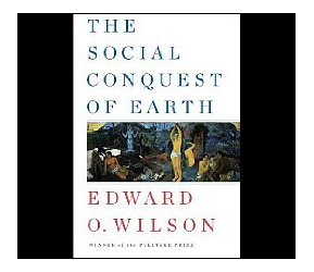 E.O. Wilson's New Book 'The Social Conquest of Earth' Due in April - Image