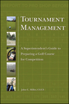 Tournament Management: Supts Guide to Preparing a Golf Course for Competition - Image