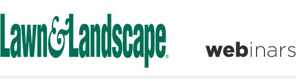 Lawn & Landscape Webinars