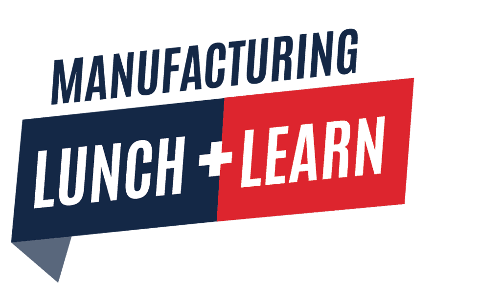 2021 Manufacturing Lunch & Learn Virtual Event